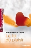 Heather MacAllister - La loi du plaisir.