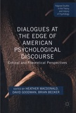 Heather Macdonald et David Goodman - Dialogues at the Edge of American Psychological Discourse - Critical and Theorical Perspectives.