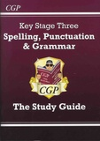 Heather McClelland et Anthony Muller - Key Stage Three - Spelling, Punctuation & Grammar - The Study Guide.