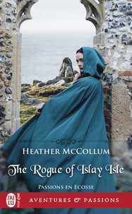Heather Mccollum - Passion en Ecosse Tome 2 : Le charmeur de l'île d'Islay.