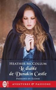 Heather Mccollum - Passion en Ecosse Tome 4 : Le diable de Dunakin.