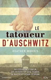 Heather Morris - Le tatoueur d'Auschwitz.