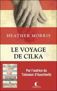 Heather Morris - Le voyage de Cilka.