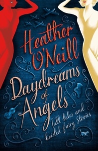Heather O'Neill - Daydreams of Angels.