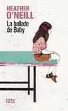 Heather O'Neill - La ballade de Baby.