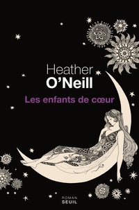 Heather O'Neill - Les enfants de coeur.
