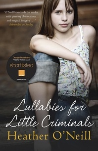 Heather O'Neill et Patricia Rodriguez - Lullabies for Little Criminals.