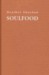 Heather Sheehan: Soulfood.