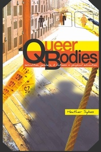 Heather Sykes - Queer Bodies - Sexualities, Genders, and Fatness in Physical Education.