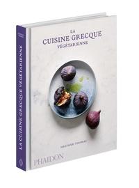 Heather Thomas - La cuisine grecque végétarienne.