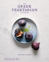 Heather Thomas - The greek vegetarian cookbook.