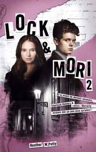 Heather W. Petty - Lock & Mori - Tome 2.