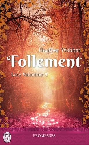 Lucy Valentine Tome 1 Follement