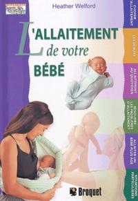 Heather Welford - L'allaitement de votre bébé.
