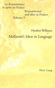 Heather Williams - Mallarmé's Ideas in Language.