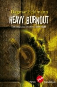 Heavy Burnout - Ein musikalischer Härtefall.