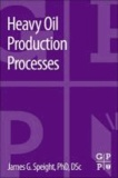 Heavy Oil Production Processes.