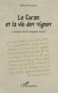 Héba Machhour - Le Coran et la vie des signes - Lecture de la sourate Yusuf.