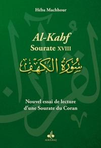 Héba Machhour - Nouvel essai de lecture d'une Sourate du Coran - Al-Kahf-Sourate XVIII.