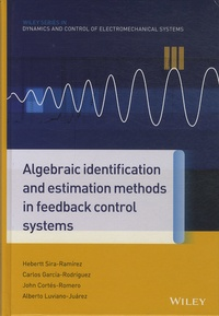 Hebertt Sira-Ramirez et Carlos Garcia-Rodriguez - Algebraic Identification and Estimation Methods in Feedback Control Systems.