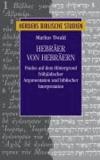 Hebräer von Hebräern - Paulus auf dem Hintergrund frühjüdischer Argumentation und biblischer Interpretation.