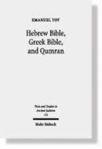 Hebrew Bible, Greek Bible, and Qumran - Collected Essays.