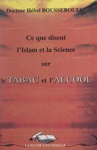 Hébri Bousserouel - Ce que disent l'Islam et la science sur le tabac et l'alcool.