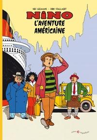Hec Leemans et Dirk Stallaert - Nino Intégrale : L'aventure américaine - Le voyage en Amérique ; La princesse de Manhattan ; Le grand dragon.