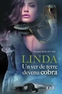 Hechmi Malouche - Linda, un ver de terre devenu cobra.