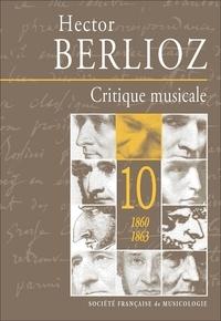 Hector Berlioz - Critique musicale - Volume 10 (1860-1863).