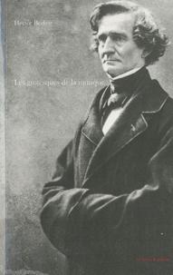 Hector Berlioz - Les grotesques de la musique.