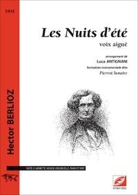 Hector Berlioz et Luca Antignani - Les Nuits d'été (voix aiguë - matériel) - partition pour flûte, clarinette, violon, violoncelle, piano et voix aiguë.