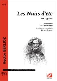 Hector Berlioz et Luca Antignani - Les Nuits d'été (voix grave - conducteur) - partition pour flûte, clarinette, violon, violoncelle, piano et voix grave.