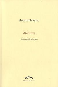 Hector Berlioz - Mémoires de Hector Berlioz - Comprenant ses voyages en Italie, en Allemagne, en Russie et en Angleterre 1803-1865.