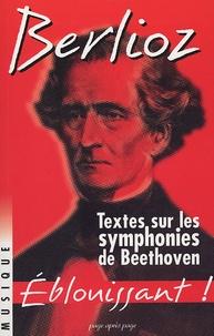 Hector Berlioz - Textes sur les symphonies de Beethoven.