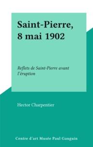 Hector Charpentier - Saint-Pierre, 8 mai 1902 - Reflets de Saint-Pierre avant l'éruption.