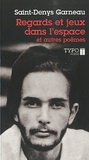 Hector de Saint-Denis-Garneau - Regards et jeux dans l'espace et autres poèmes.