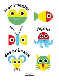 Hector Dexet - Mon imagier rigolo des animaux.