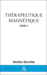 Hector Durville - Thérapeutique magnétique - Tome 2.