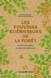 Héctor García et Francesc Miralles - Les pouvoirs guérisseurs de la forêt - Le shinrin yoku, la voie du bonheur.