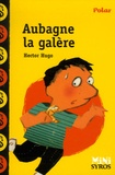 Hector Hugo - Aubagne la galère.
