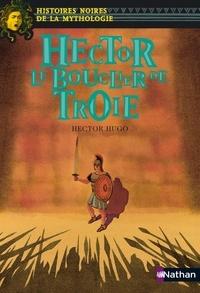 Téléchargement gratuit d'ebooks pdf en ligne Hector, le bouclier de Troie