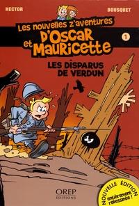 Hector et Patrick Bousquet - Les nouvelles z'aventures d'Oscar et Mauricette Tome 1 : Les disparus de Verdun.