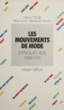 Hector Obalk et Alexandre Pasche - Les mouvements de mode - Expliqués aux parents.