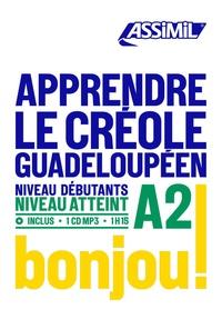 Hector Poullet et Robert Chilin - Apprendre le créole guadeloupéen Niveau débutants - A2. 1 CD audio MP3