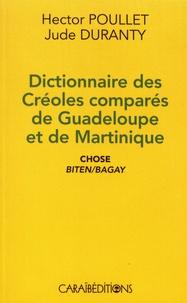Hector Poullet et Jude Duranty - Dictionnaire des créoles comparés de Guadeloupe et de Martinique.
