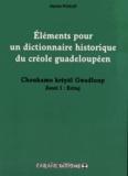 Hector Poullet - Eléments pour un dictionnaire historique du créole guadeloupéen - Choukamo kréyol Gwadloup Zouti 1, Eritaj.