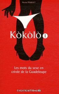 Hector Poullet - Kokolo - Les mots du sexe en créole de la Guadeloupe Tome 1, Pliche koko.