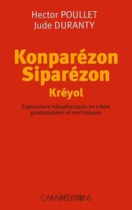 Hector Poullet et Jude Duranty - Konparézon siparézon kréyol - Expressions métaphoriques en créole guadeloupéen et martiniquais.