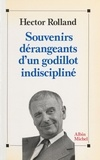 Hector Rolland - Souvenirs dérangeants d'un godillot indiscipliné.